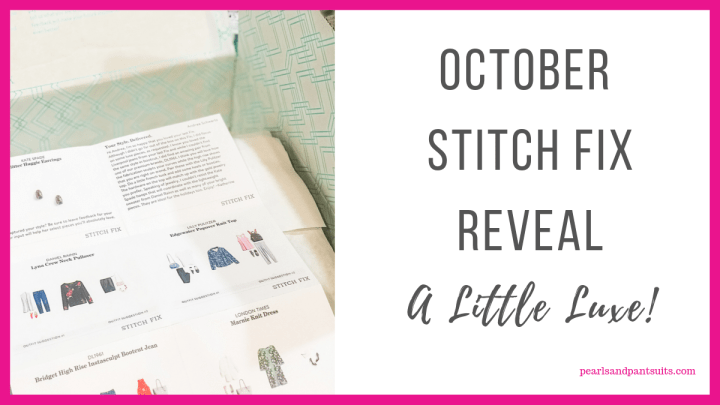 October Stitch Fix Reveal – A Little Luxe!