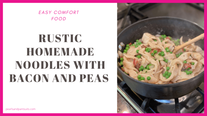 Rustic Homemade Noodles with Bacon & Peas