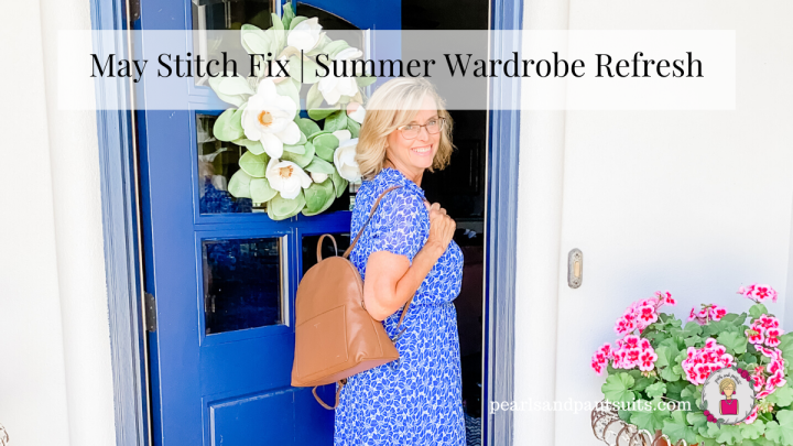 May Stitch Fix Reveal | Summer Wardrobe Refresh