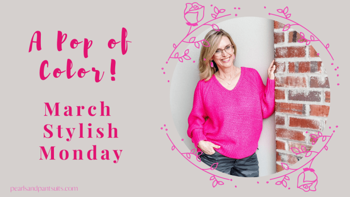 A Pop of Color | March Stylish Monday