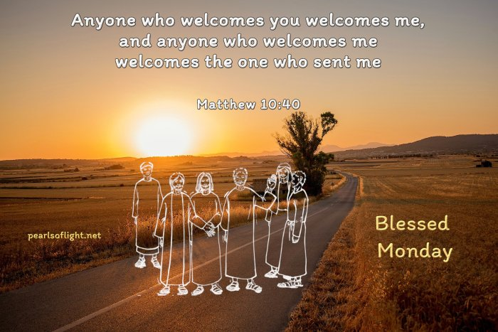 Anyone who welcomes you welcomes me…
