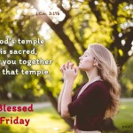 God's temple is sacred, and you together are that temple.