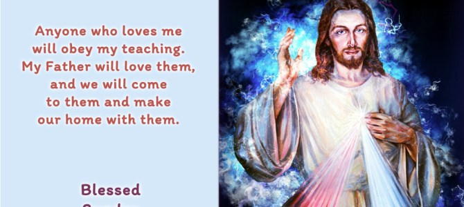Anyone who loves me will obey my teaching. My Father will love them..