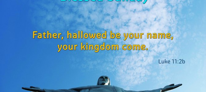 Father,[ hallowed be your name, your kingdom come.