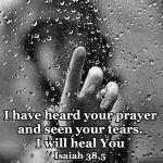 I have heard Your prayer …