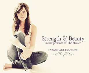 Strength and Beauty in the Presence of The Healer by Sarah Hart Pearsons CD Cover