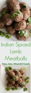 Indian Spiced Lamb Meatballs are perfect for paleo, keto, and Whole30 eating. Garlic, ginger powder, oregano, salt, pepper, garam marsala provides a ton of flavor.
