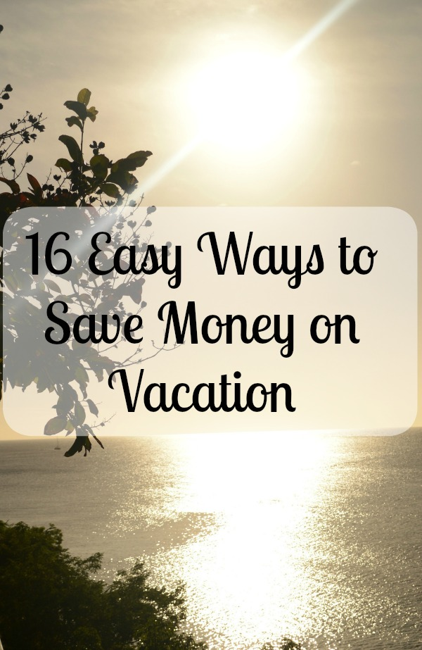 16 Easy Ways to Save Money on Vacation