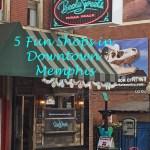 5 Fun Downtown Memphis Shops