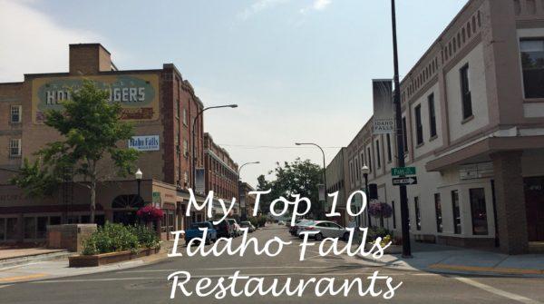 My Top 10 Idaho Falls Restaurants