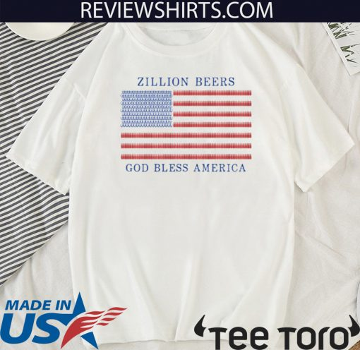 Zillion Beers God Bless America Shirt
