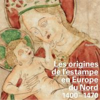 Les origines de l'estampe en Europe du Nord, 1400-1470