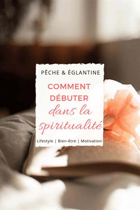 Développer sa spiritualité - Comment commencer la spiritualité ?