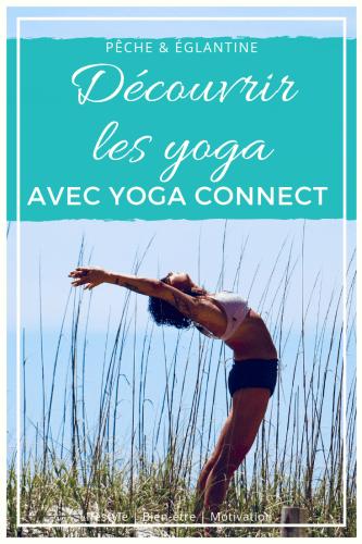 Découvrir le yoga pour soi avec Yoga Connect - Pêche  Églantine