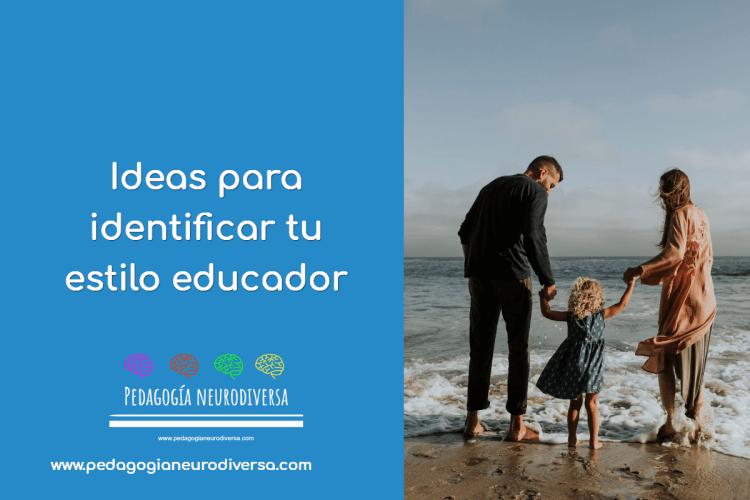 ideas para saber cual es tu estilo educador