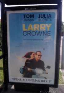 Advert in bus shelter for Larry Crowne movie, spotted on 5 July 2011.