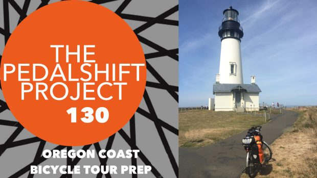 The Pedalshift Project 130: Oregon coast bicycle tour prep