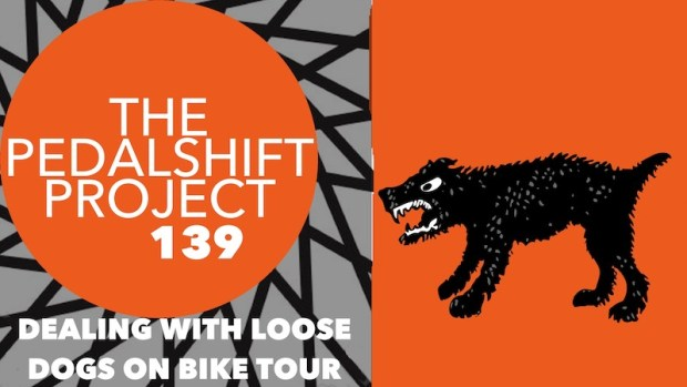 The Pedalshift Project 139: Dealing with loose dogs on bike tour