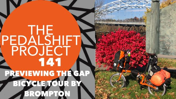 The Pedalshift Project 141: Previewing the GAP bicycle tour by Brompton