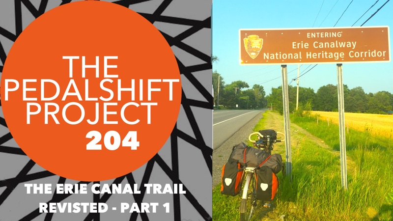 The Pedalshift Project 204: The Erie Canal Trail Revisited - Part 1