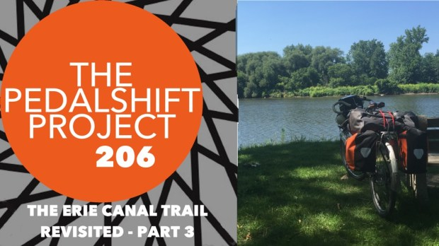 The Pedalshift Project 206: The Erie Canal Trail Revisited - Part 3