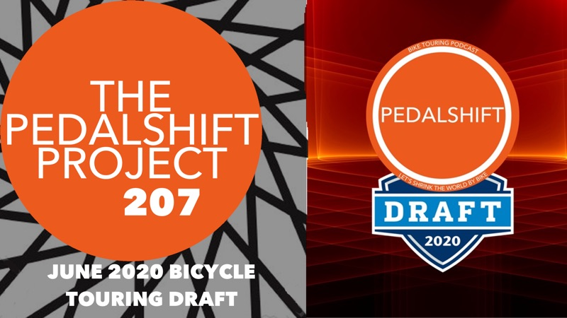 The Pedalshift Project 207: June 2020 Bicycle Touring Draft