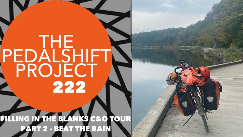 The Pedalshift Project 222: Filling in the Blanks C&O Tour - Part 2