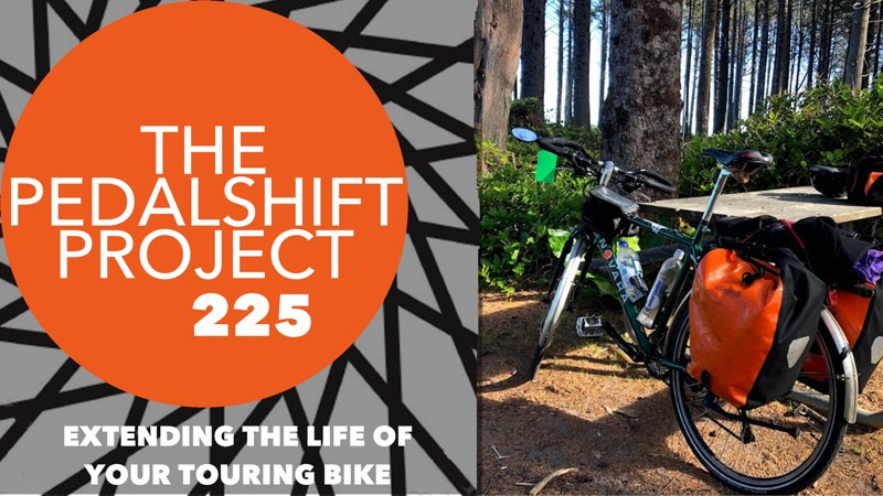 The Pedalshift Project 225: Extending the Life of Your Touring Bike