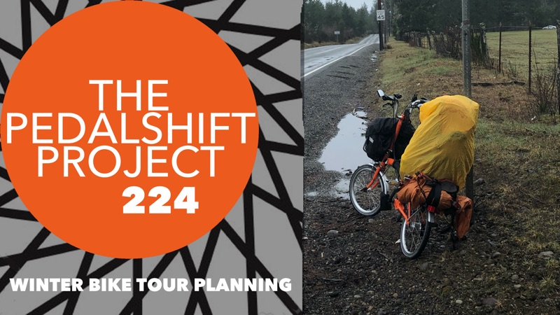 The Pedalshift Project 224: Winter Bike Tour Planning