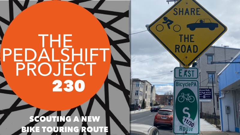 The Pedalshift Project 230: Scouting a New Bike Touring Route