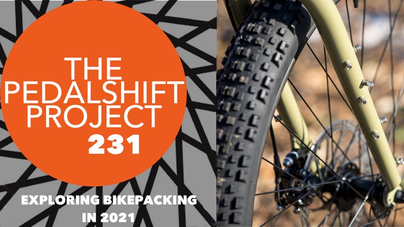 The Pedalshift Project 231: Exploring Bikepacking in 2021