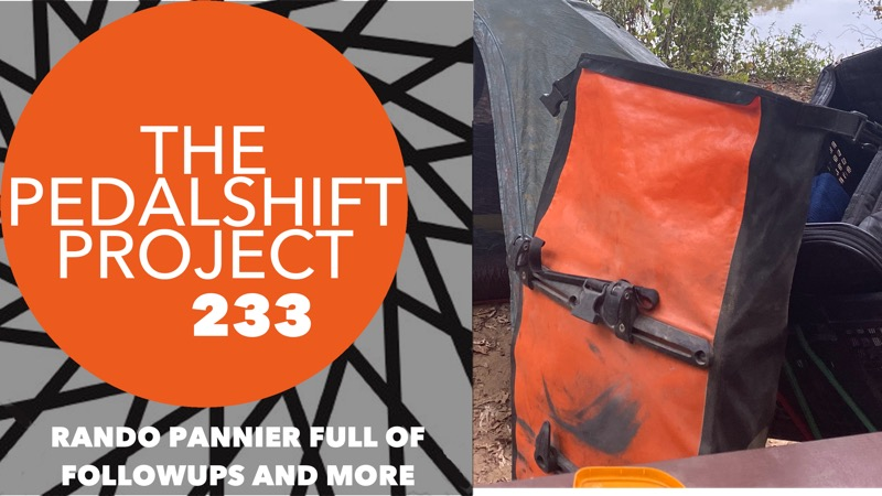 The Pedalshift Project 233: Rando Pannier Full of Followups and More