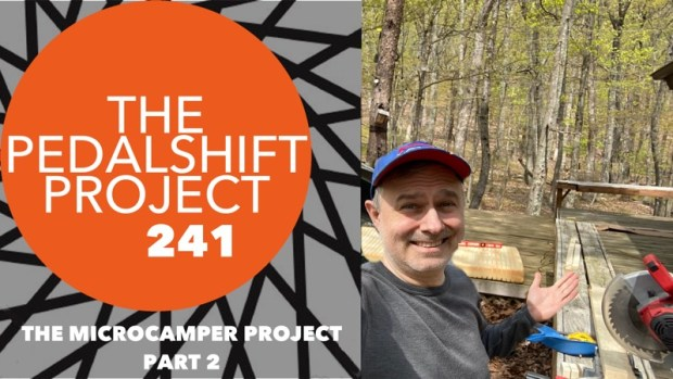 The Pedalshift Project 241: The Microcamper Project - Part 2