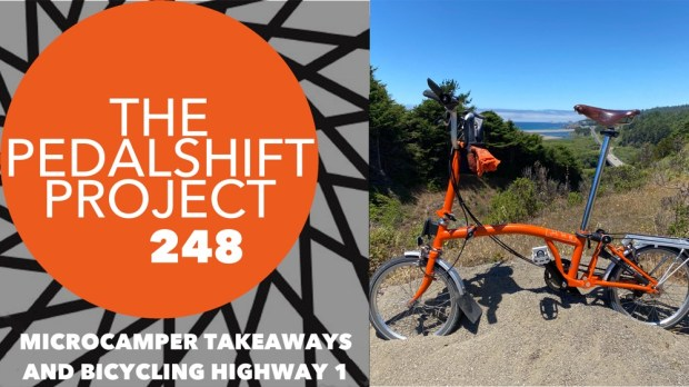 The Pedalshift Project 248: Microcamper Takeaways and Bicycling Highway 1