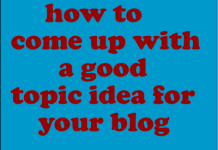 good topic idea for your blog
