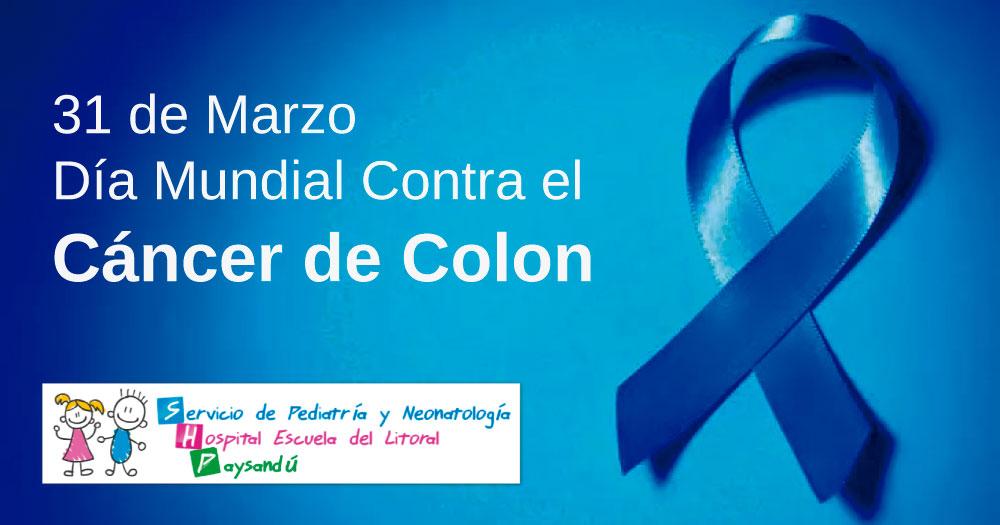 31 de Marzo Día Mundial Contra Cáncer de Colon