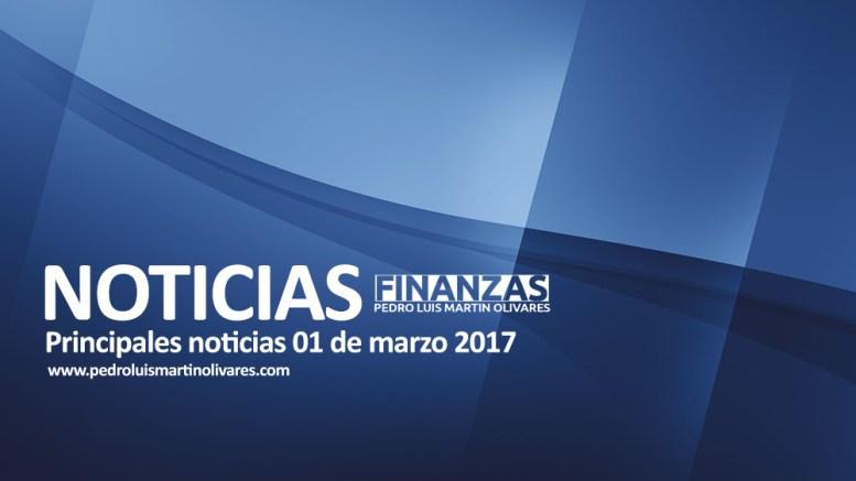 Principales noticias 01 de marzo 2017 - Principales noticias 01 de marzo 2017