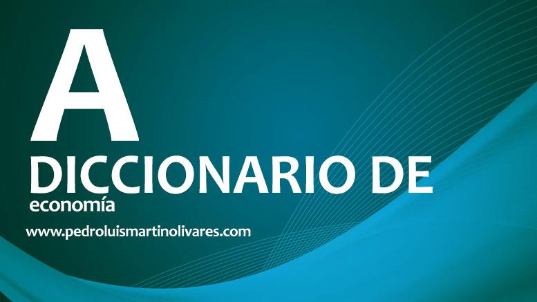 diccionario a - Diccionario de Economía - Letra A