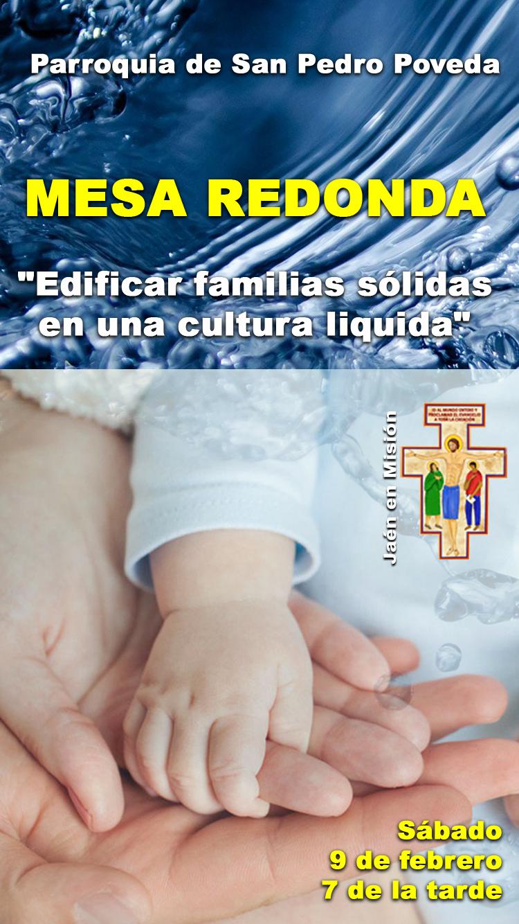 Mesa redonda sobre la familia: ¿Cómo lograr una familia sólida a pesar de las dificultades de la cultura actual?