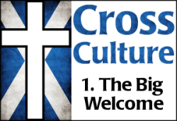Cross Culture 1: The Big Welcome