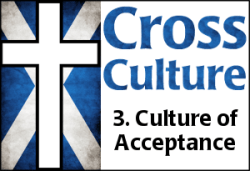 Cross Culture 3: Culture of Acceptance