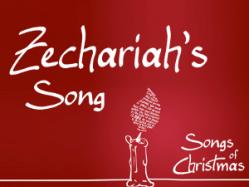 Songs of Christmas: Zechariah's Song