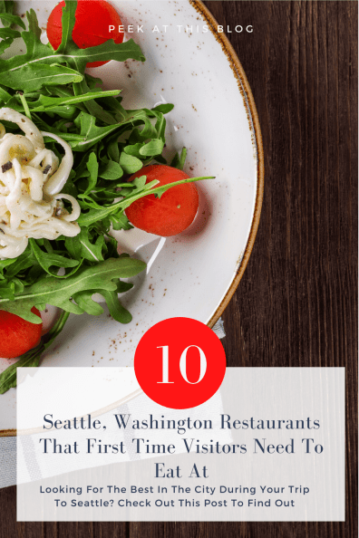 RESTAURANTS IN SEATTLE FOR FIRST TIMERS – MY FAVORITES