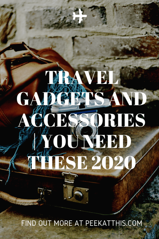 Travel Gadgets And Accessories | You Need These 2020