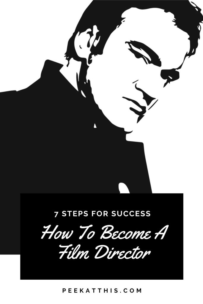 How To Become A Film Director - 7 Tips For Success