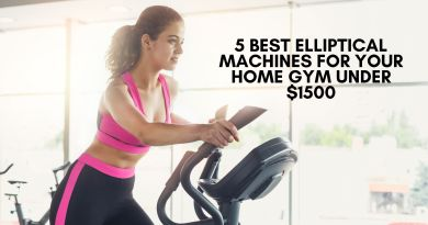 5 Best Elliptical Machines For Your Home Gym Under $1500