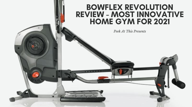 Bowflex Revolution Review - Most Innovative Home Gym For 2021