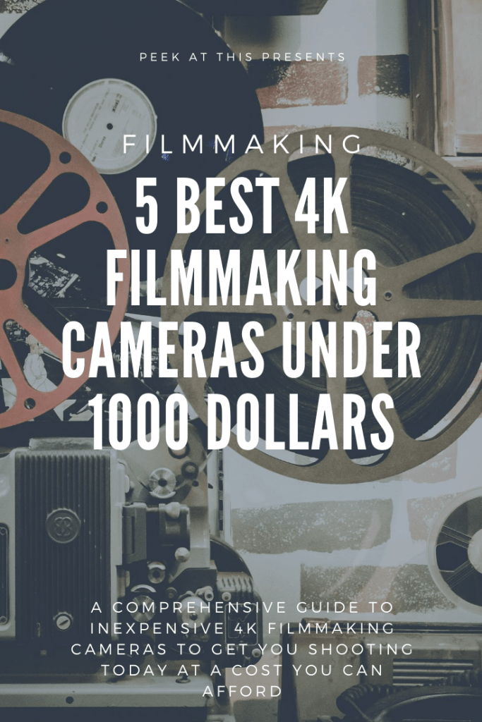 5 Best 4k Filmmaking Cameras Under 1000 Dollars