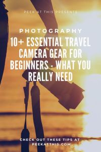 10+ Essential Travel Camera Gear For Beginners - What You Really Need