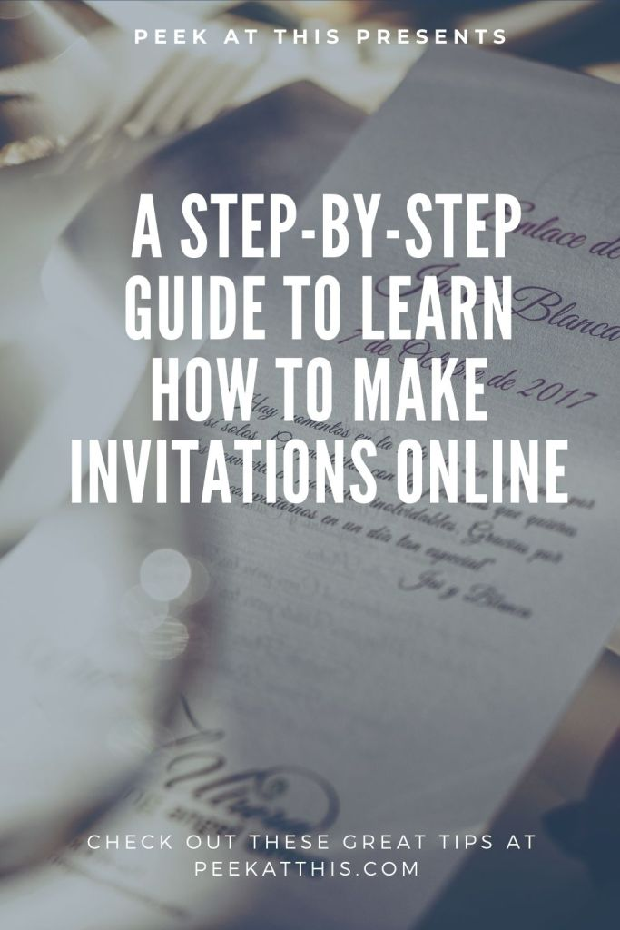 A Step-By-Step Guide To Learn How To Make Invitations Online